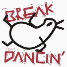 Break Dancin' by bradyqk
