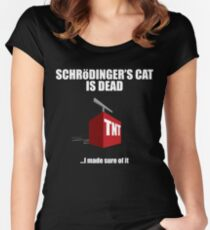 The Cat is Dead...I'm sure of it. But in black. Women's Fitted Scoop T-Shirt