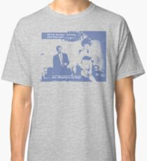 Is It True What They Say? Classic T-Shirt