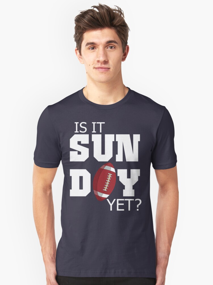 Is It Sunday Yet? Football T Shirt Unisex T-Shirt Front