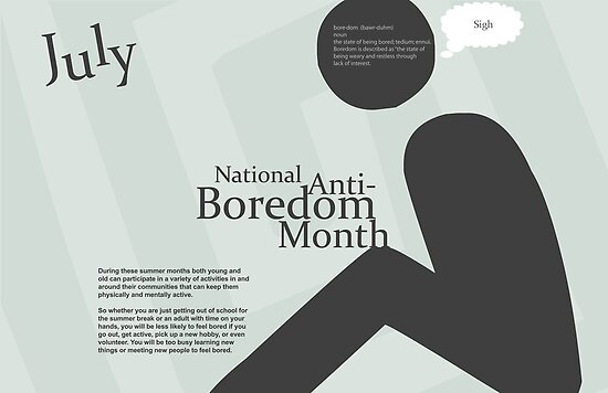 July - National Anti-Boredom Month by Chromapit Designs