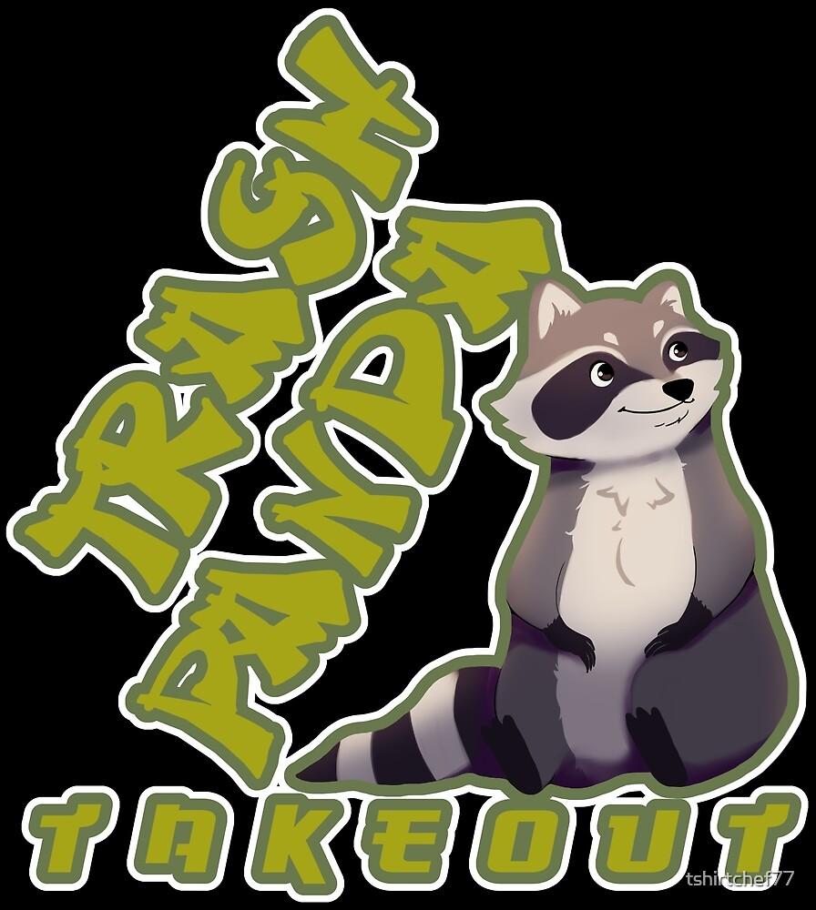 Cute Trash Panda Takeout Foodie by tshirtchef77
