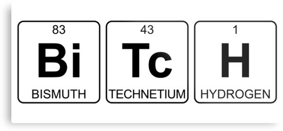 Bi tc h bitch periodic table chemistry metal prints by jenny bi tc h bitch periodic table chemistry by jenny zhang urtaz Image collections