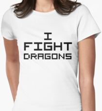 I Fight Dragons Women's Fitted T-Shirt