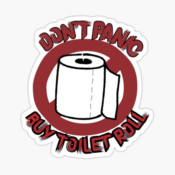 Don't Panic: buy toilet roll Sticker