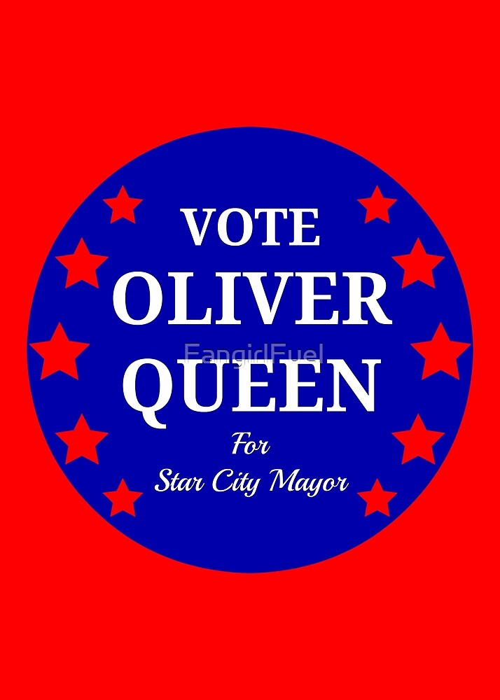 Vote Oliver Queen For Star City Mayor - Patriotic Button Design by FangirlFuel