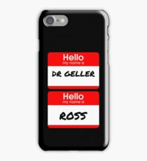 Ross Geller Name Tag iPhone Case/Skin