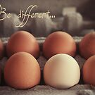 Be Different... by Cordelia