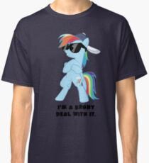 I'm a Brony Deal with it. (Rainbow Dash) - My little Pony Friendship is Magic Classic T-Shirt