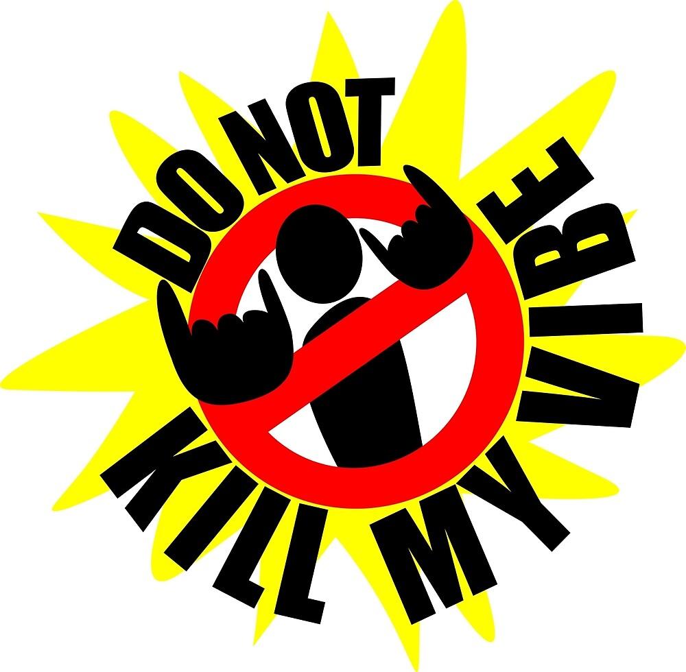 DO NOT KILL MY VIBE by Lusiana