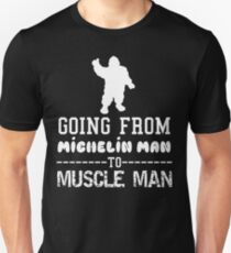 Michelin Man to Muscle Man T-Shirt