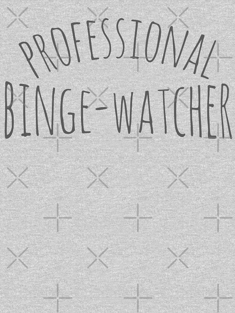 professional binge-watcher by FandomizedRose