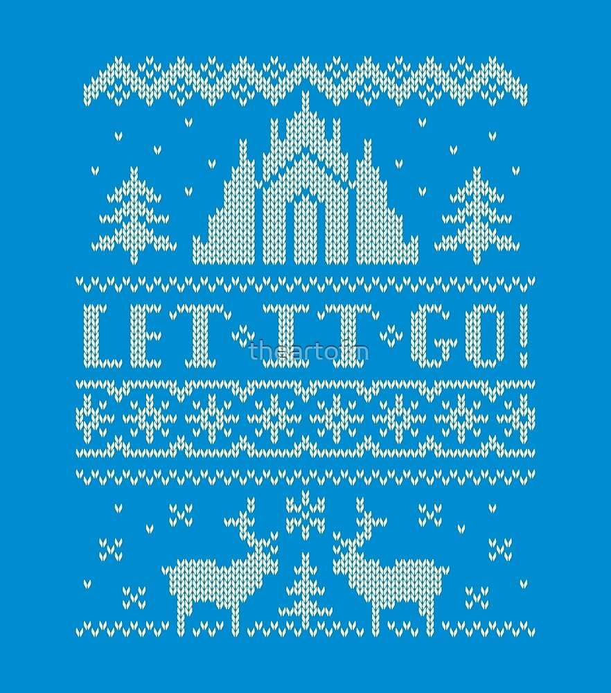 Let It Go Ugly Sweater by theartofm