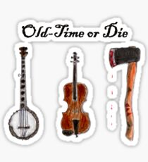 """""""Old-Time or Die"""" T-shirt Sticker"""