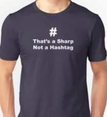 That's a Sharp not a Hastag T-Shirt