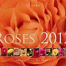 Roses 2012: Beautiful  Nature - Calendar by houk