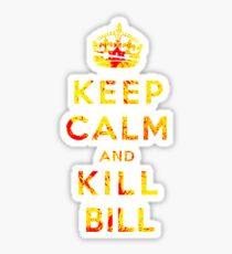 Keep Calm and Kill Bill Sticker