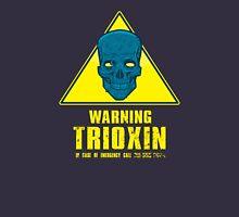 Warning - Trioxin Unisex T-Shirt