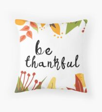 Be Thankful - Thanksgiving Throw Pillow