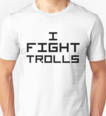 I Fight Trolls Unisex T-Shirt