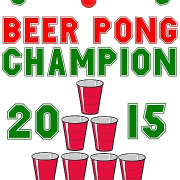 CHRISTMAS BEER PONG CHAMPION by whitechristmas