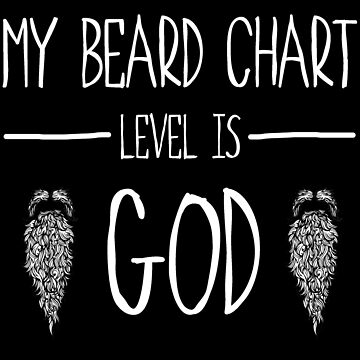 My Beard Chart Level is God by arenres71