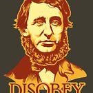 Henry David Thoreau Disobey by LibertyManiacs