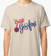 The Great Goofini Classic T-Shirt