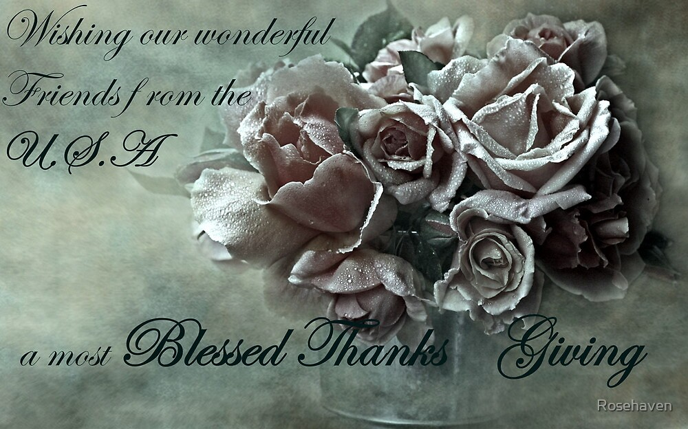 """""""A Blessed Thanks Giving ...."""" by Rosehaven"""