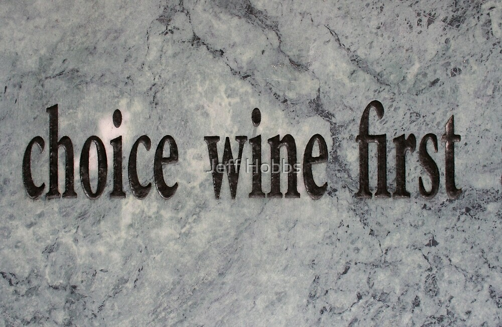 Choice Wine First by Jeff Hobbs
