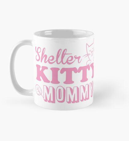 Shelter kitty mommy Mug