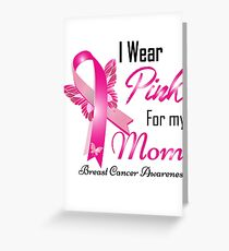 I Wear Pink For My Mom Breast Cancer Awareness Greeting Card