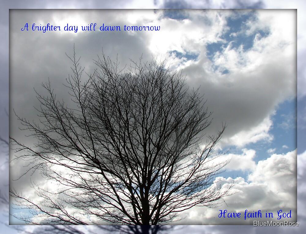 A Brighter Day Will Dawn Tomorrow von BlueMoonRose