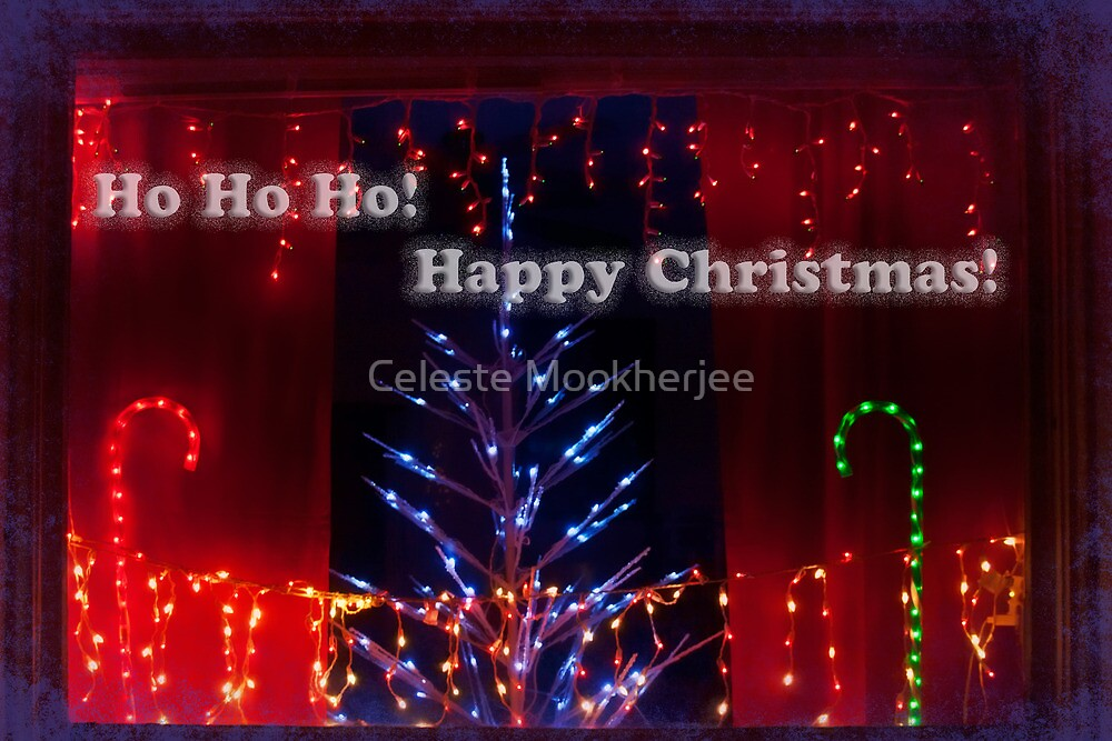Happy Christmas! by Celeste Mookherjee