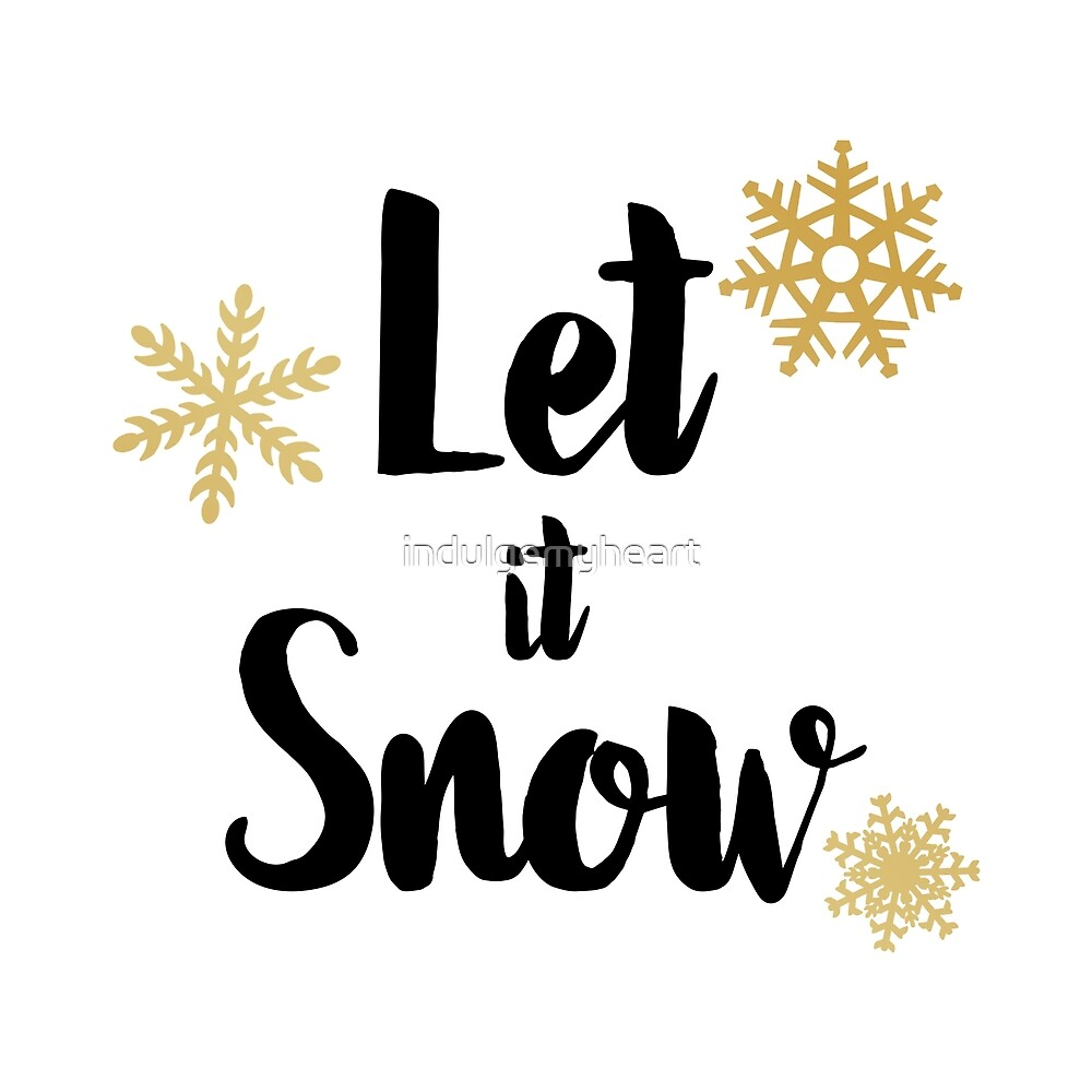 Let It Snow 01 by indulgemyheart