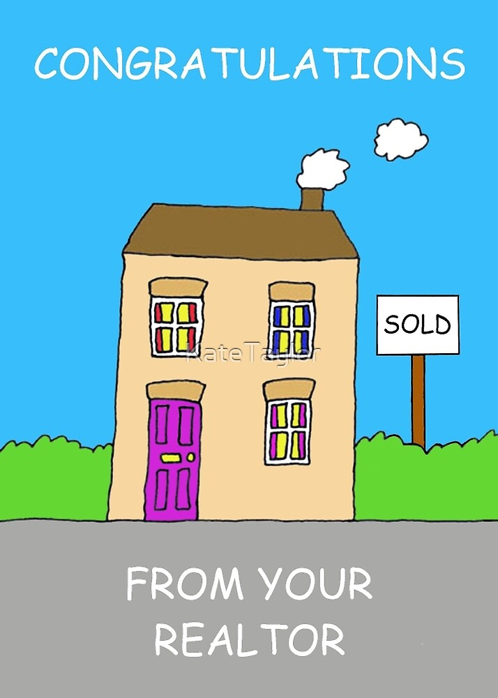 Congratulations from your Realtor by KateTaylor