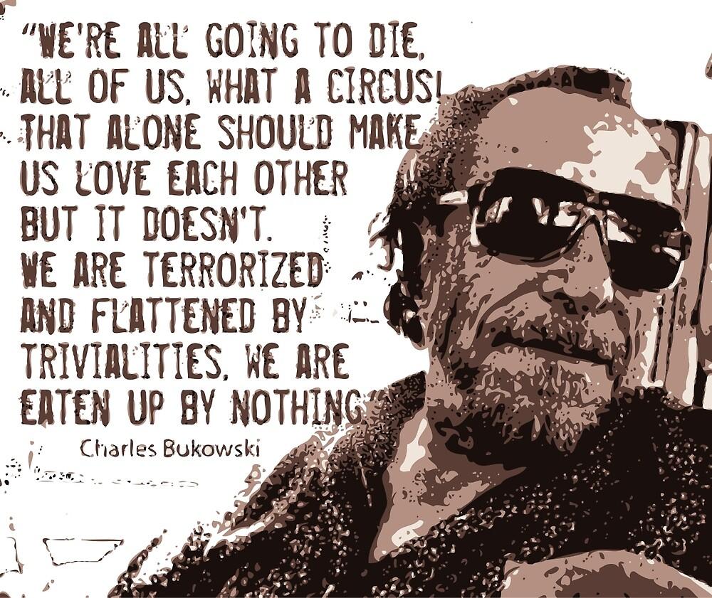 Bukowski by tropicofpisces