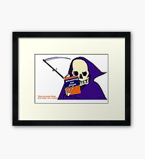 There are some things even Death can't conquer Framed Print