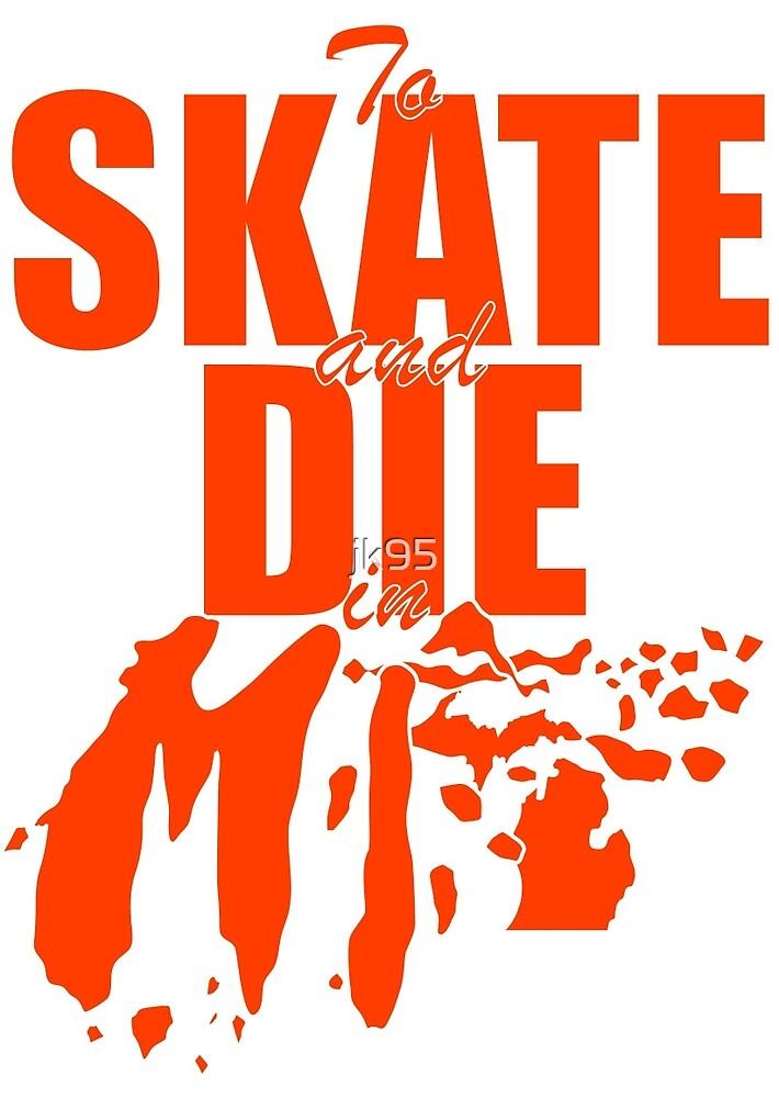 Skate and Die in MI Tee by jk95