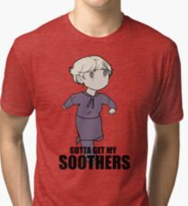 Gotta Get My SOOTHERS Tri-blend T-Shirt