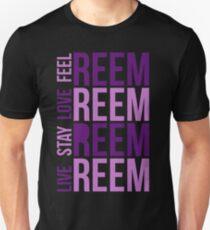 Live Reem Love Reem Feel Reem T-Shirt