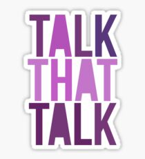 Talk That Talk Sticker