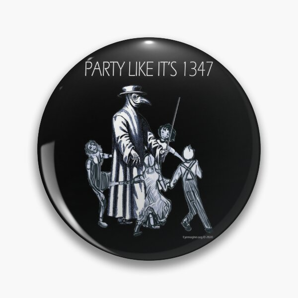 Party Like It's 1347 Again Pin