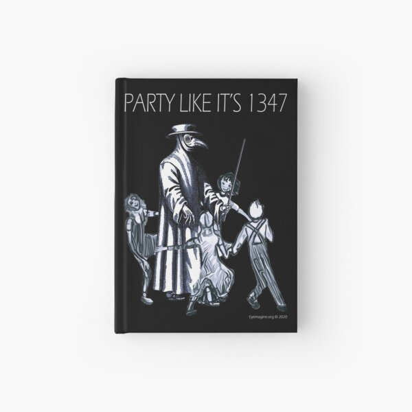 Party Like It's 1347 Again Hardcover Journal
