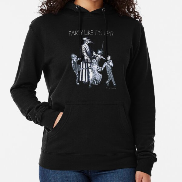Party Like It's 1347 Again Lightweight Hoodie