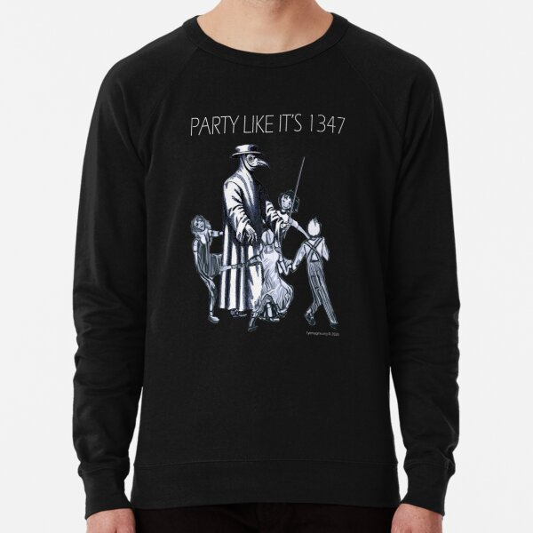 Party Like It's 1347 Again Lightweight Sweatshirt