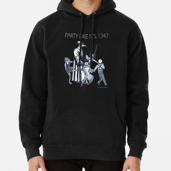 Party Like It's 1347 Again Pullover Hoodie