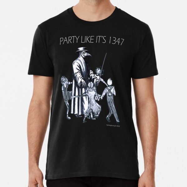 Party Like It's 1347 Again Premium T-Shirt