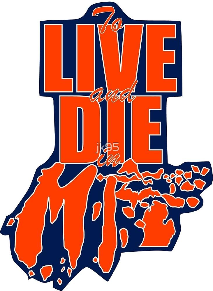 Live and Die in MI Sticker by jk95