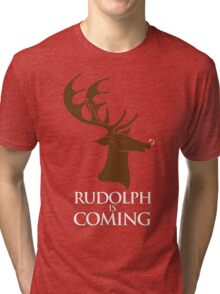 Rudolph is coming Tri-blend T-Shirt